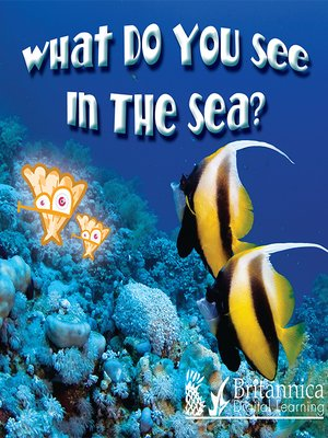 cover image of What Do You See in the Sea?